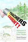 Poachers Caught!: Adventures of a Northwoods Game Warden - Tom Chapin, Hal Rime