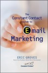 The Constant Contact Guide to Email Marketing - Eric Groves