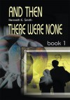 And Then There Were None: Book 1 - Ken Smith