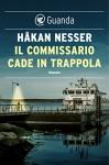 Il commissario cade in trappola: Un caso per il commissario Van Veeteren - Håkan Nesser, Carmen Giorgetti Cima