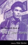 The Mammoth Book of Gay Short Stories - Peter Burton, Christopher Bram, Andrew Holleran, Simon Raven, James Robert Baker, Dale Peck, Francis King