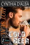 Hot Seal, Cold Beer - Cynthia D'Alba