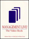 Management Live: The Video Book - Robert D. Marx, Todd Jick, Peter Frost
