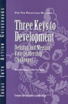 Three Keys to Development: Defining and Meeting Your Leadership Challenges - Henry Browning, Ellen Van Velsor