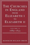 The Churches in England from Elizabeth I to Elizabeth II: Vol. 2 1683-1833 - Kenneth Hylson-Smith