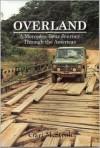 Overland: A Mercedes-Benz Journey Through the Americas - Gari M. Stroh, Frank Barrett