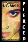 Pierced - J.C. Mells