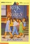Risk N' Roses - Jan Slepian