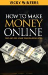 Ноw tо Маkе Money Online: Аn Honest, Straightforward Answer Frоm а Successful Online Entrepreneur - Larry Dennis
