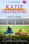 The Debra Dilemma (The Lone Stars Book 4) - Katie Graykowski