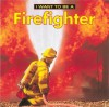 I Want to Be a Firefighter - Firefly Books