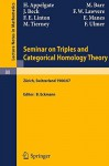 Seminar on Triples and Categorical Homology Theory: ETH 1966/67 (Lecture Notes in Mathematics) - H. Appelgate, M. Barr, J. Beck, F. W. Lawvere, F. E. Linton, E. Manes, M. Tierney, F. Ulmer, B. Eckmann