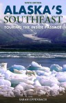 Alaska's Southeast, 9th: Touring the Inside Passage - Sarah Eppenbach, Michelle Gurney