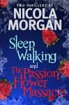 The Passionflower Massacre and Sleepwalking - Nicola Morgan