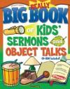 Really Big Book of Kids Sermons and Object Talks (Big Books) - Gospel Light Publications, Gospel Light