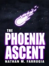 The Phoenix Ascent - Nathan M. Farrugia
