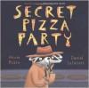 Secret Pizza Party - Daniel Salmieri