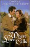 Where Love Calls - Donna Fletcher Crow