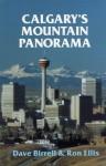 Calgary's Mountain Panorama - Dave Birrell, Ron Ellis