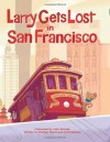 Larry Gets Lost in San Francisco - Michael Mullin, John Skewes