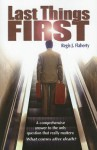 Last Things First - Regis J. Flaherty