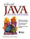 Robust Java: Exception Handling, Testing, and Debugging - Stephen Stelting