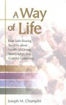 A Way of Life: Four Faith-Sharing Sessions about Sacrificial Giving, Stewardship, and Grateful Caretaking - Joseph M. Champlin