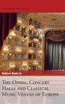 Anthem Guide to the Opera, Concert Halls and Classical Music Venues of Europe - Szu Ping Chan, Szu Ping Chan