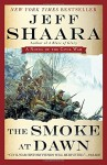 The Smoke at Dawn: A Novel of the Civil War (the Civil War in the West) - Jeff Shaara