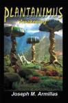 Plantanimus: 'Awakening'' - Joseph M. Armillas