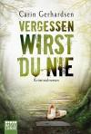 Vergessen wirst du nie: Kriminalroman (Die Hammarby-Reihe, Band 5) - Carin Gerhardsen, Thorsten Alms