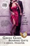 Greek Gods Bearing Gifts (Titan Pawn) - Cheryl Harper