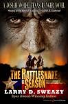 The Rattlesnake Season (Josiah Wolfe, Texas Ranger Book 1) - Larry D. Sweazy