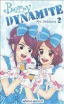 Berry Dynamite, Tome 2 - Aya Nakahara