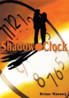 Shadow Clock - Brian Massey