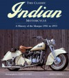 The Classic Indian Motorcycle: A History of the Marque 1901 to 1953 - John Carroll, Garry Stuart
