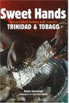 Sweet Hands: Island Cooking from Trinidad & Tobago - Ramin Ganeshram