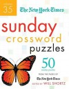 The New York Times Sunday Crossword Puzzles Volume 35: 50 Sunday Puzzles from the Pages of The New York Times - Will Shortz
