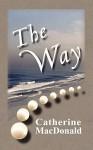 The Way - Catherine MacDonald