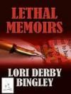 Lethal Memoirs - Lori Bingley