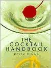 The Cocktail Handbook - David Biggs