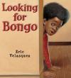 Looking for Bongo - Eric Velasquez, Eric Velasquez