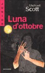 Luna d'ottobre - Michael Scott, Chiara Belliti