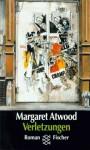 Verletzungen - Werner Waldhoff, Margaret Atwood