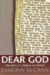 Dear God: The Curse Of Religion In Ireland - Eamonn McCann