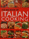 The Big Book of Italian Cooking - Mariapaola Dettore, Marco Lanza