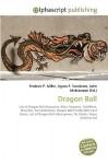 Dragon Ball - Frederic P. Miller, Agnes F. Vandome, John McBrewster