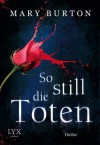 So still die Toten - Mary Burton
