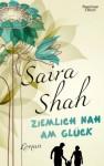 Ziemlich nah am Glück: Roman by Shah, Saira (2014) Broschiert - Saira Shah