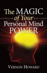 The Magic of Your Personal Mind Power - Vernon Howard